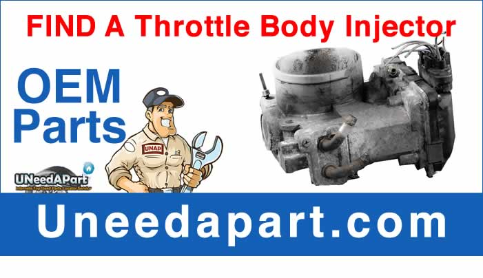 GET A USED Throttle Body Fuel Injectors from Uneedapart
